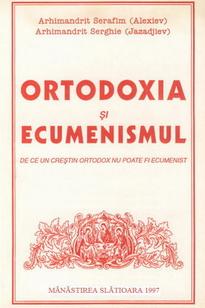 Ortodoxia şi ecumenismul - Slătioara