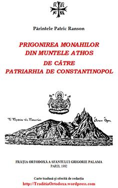 Părintele Patric Ranson 'Prigonirea Monahilor din Muntele Athos de către Patriarhia de Constantinopol'